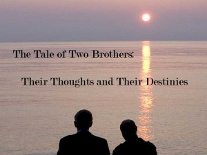 The Tale of Two Brothers: Their Thoughts and Their Destinies