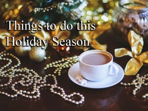 Things to do this Holiday Season