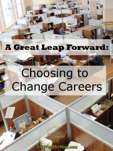 great leap forward choosing to change careers pixabay yourwealthymind your wealthy mind