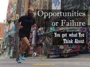 opportunities or failure you get what you think about yourwealthymind your wealthy mind pixabay