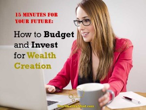 15 Minutes for Your Future: How to Budget and Invest to Get Rich