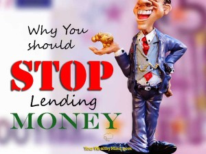 Why You should Stop Lending Money