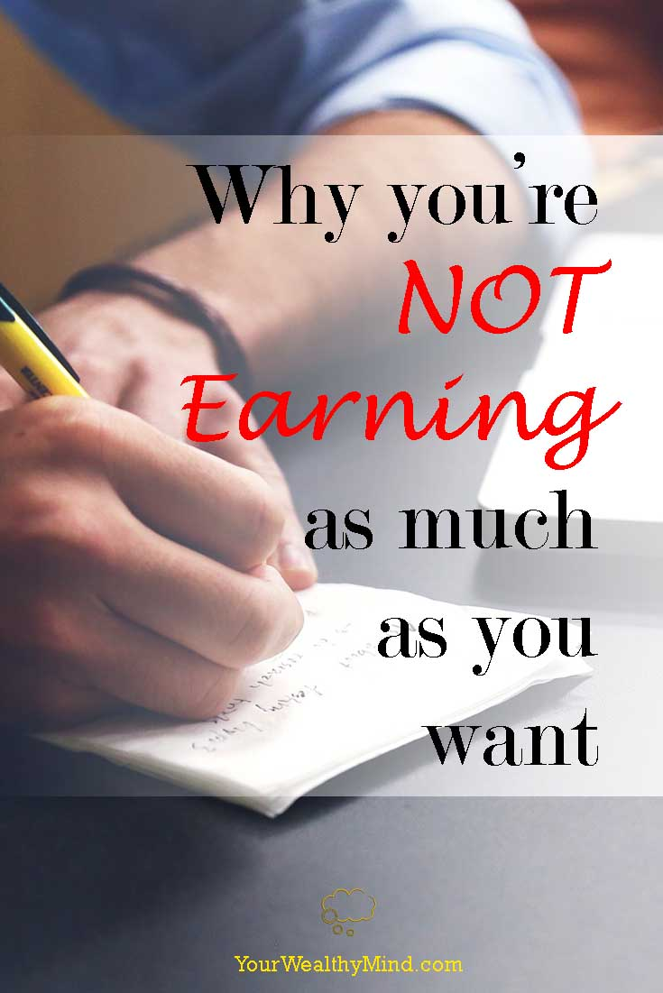 why you're not earning as much as you want your wealthy mind yourwealthymind pixabay