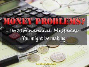 Problema sa Pera? 20 Financial Mistakes na maaaring Nagagawa mo