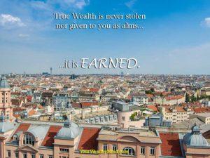 True Wealth is Earned