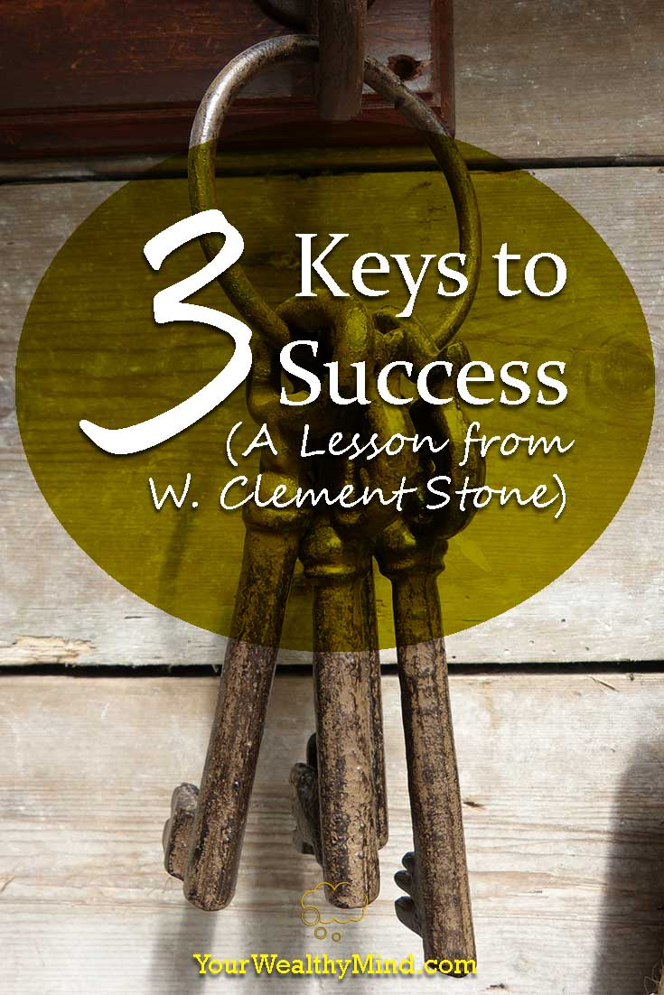 3 keys to success a lesson from w. clement stone