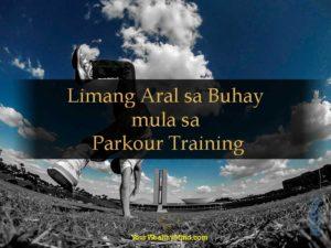 Limang Aral sa Buhay mula sa Parkour Training