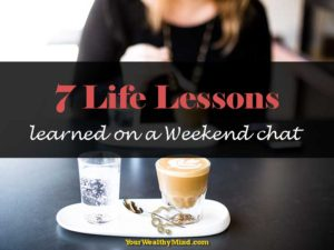 7 Life Lessons learned on a Weekend chat