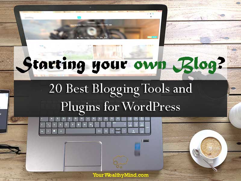 Starting your own Blog? 20 Best Blogging Tools and Plugins for Wordpress
