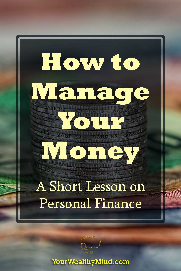 How to Manage Your Money - A Short Guide to Personal Finance - Your Wealthy Mind