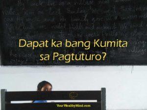 Dapat ka bang Kumita sa Pagtuturo?