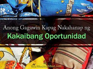 Anong Gagawin Kapag Nakahanap ng Kakaibang Oportunidad