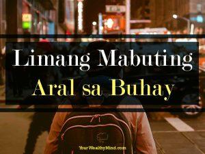 Limang Mabuting Aral sa Buhay (na Makakatulong sa Iyong Career)