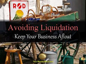 Avoiding Liquidation: Keep Your Business Afloat