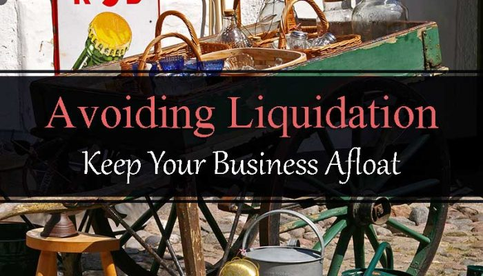 Avoiding Liquidation Keep Your Business Afloat