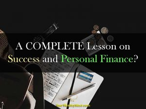 A COMPLETE Lesson on Success and Personal Finance?