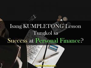 Isang KUMPLETONG Lesson Tungkol sa Success at Personal Finance?
