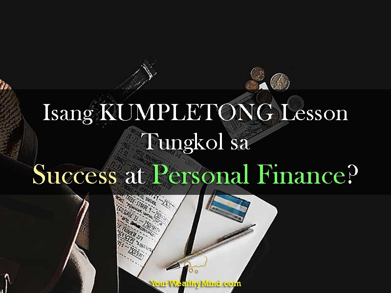 Isang KUMPLETONG Lesson Tungkol sa Success at Personal Finance - Your Wealthy Mind