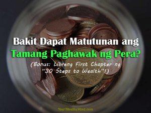 """Bakit Dapat Matutunan ang Tamang Paghawak ng Pera? (Bonus: Libreng First Chapter ng """"30 Steps to Wealth""""!)"""