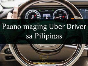 Paano maging Uber Driver sa Pilipinas