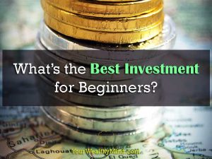 What's the Best Investment for Beginners?