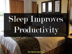 Sleep Improves Productivity
