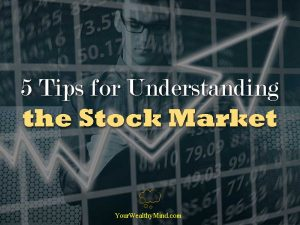 5 Tips for Understanding the Stock Market