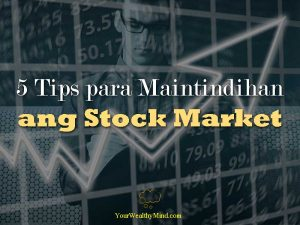 5 Tips para Maintindihan ang Stock Market