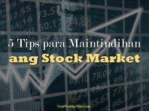 5 Tips para Maintindihan ang Stock Market - Your Wealthy Mind