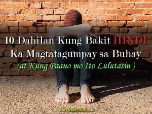 10 Dahilan Kung Bakit Hindi Ka Magtatagumpay sa Buhay (at Kung Paano Mo Ito Lulutasin)