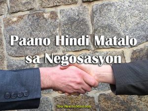 Paano Hindi Matalo sa Negosasyon - Your Wealthy Mind