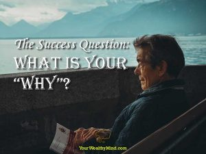 "The Success Question: What is Your ""WHY""?"