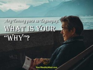 "Ang Tanong para sa Tagumpay: ""What is Your 'WHY'?"""