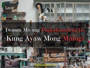 Iwasan Mo ang Pagkakamaling Ito Kung Ayaw Mong Malugi