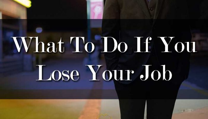 What To Do if You Lose Your Job - Your Wealthy Mind