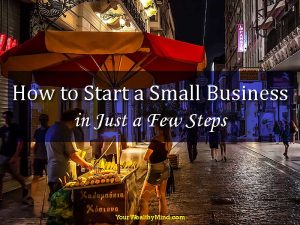 How to Start a Small Business in Just a Few Steps