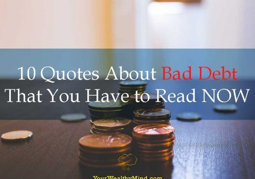 10 Quotes About Bad Debt That You Have to Read NOW - Your Wealthy Mind