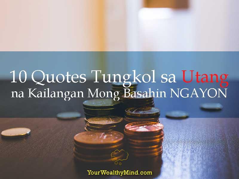 10 Quotes Tungkol sa Utang na Kailangan Mong Basahin NGAYON - Your Wealthy Mind