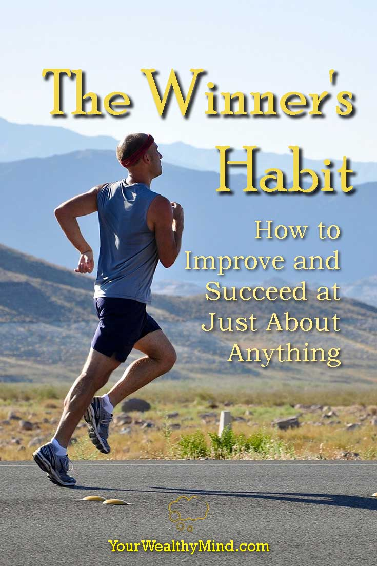 The Winners Habit How to Improve and Succeed at Just About Anything - Your Wealthy Mind