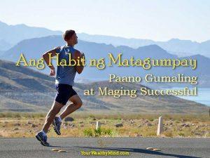 Ang Habit ng Matagumpay: Paano Gumaling at Maging Successful