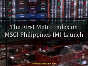 Ang First Metro Index on MSCI Philippines IMI Launch (Tagalog)