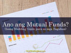 Ano ang Mutual Funds? (Isang Maikling Guide para sa mga Baguhan)