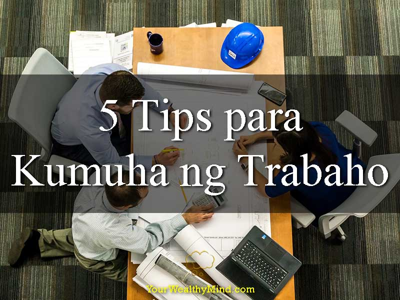 5 Tips Para Kumuha ng Trabaho - Your Wealthy Mind