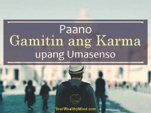Paano Gamitin ang Karma upang Umasenso