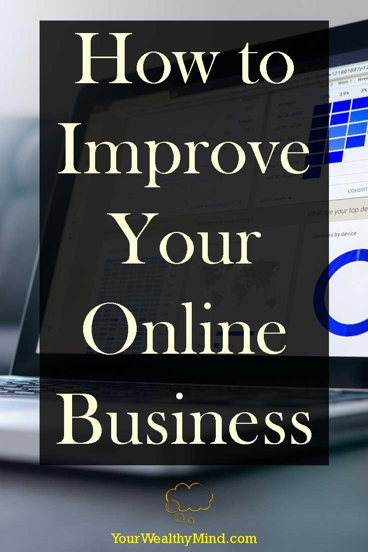 How to Improve Your Online Business - Your Wealthy Mind