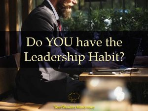 Do YOU have the Leadership Habit?