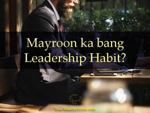 Mayroon ka bang Leadership Habit?