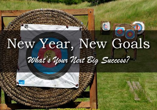 New Year New Goals Whats Your Next Big Success - Your Wealthy Mind