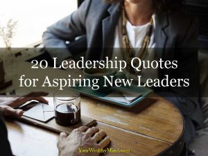 20 Leadership Quotes for Aspiring New Leaders