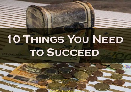 10 Things You Need to Succeed - Your Wealthy Mind
